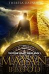 Mayan Blood (The Stone Legacy Series, #1)