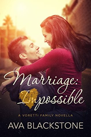 Marriage Impossible (Voretti Family, #1) by Ava Blackstone