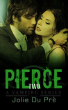 Pierce: A Vampire Series: Novella 2