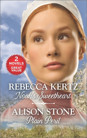 Noah's Sweetheart and Plain Peril by Rebecca Kertz