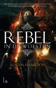 Rebel in de woestijn (Rebel of the Sands #1) – Alwyn Hamilton