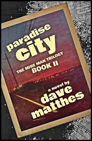 Paradise City (The Mire Man Trilogy, #2)