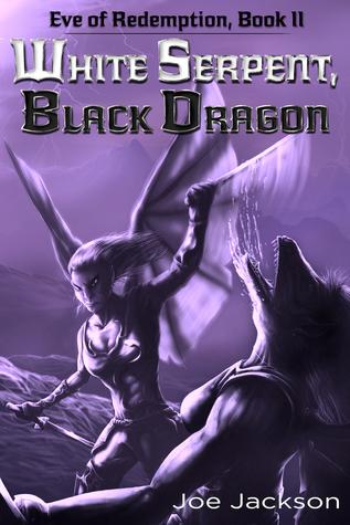 White Serpent, Black Dragon (Eve of Redemption, #2)
