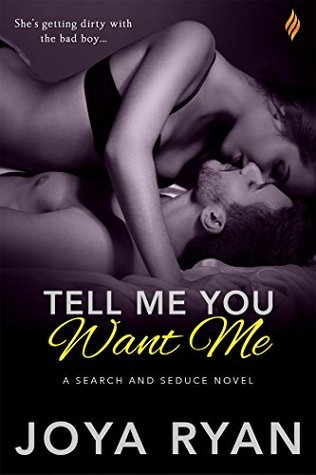 Tell Me You Want Me (Search and Seduce, #2)