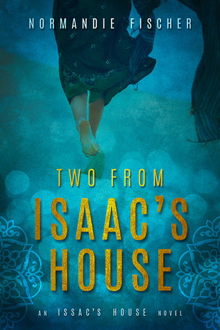 Two from Isaac's House by Normandie Fischer