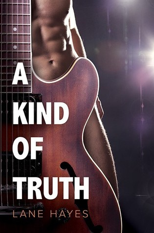 Release Day Review: A Kind of Truth (A Kind Of #1) by Lane Hayes