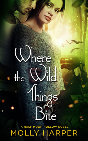 Where the Wild Things Bite (Half-Moon Hollow, #5)
