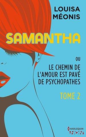 Samantha ou Le chemin de l'amour est pavé de psychopathes - Tome 2 (HQN)