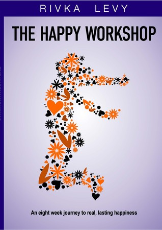 The Happy Workshop by Rivka Levy