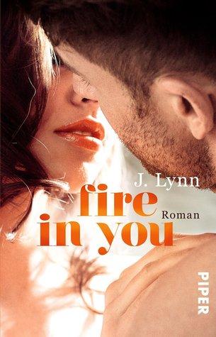 Fire in You by J. Lynn