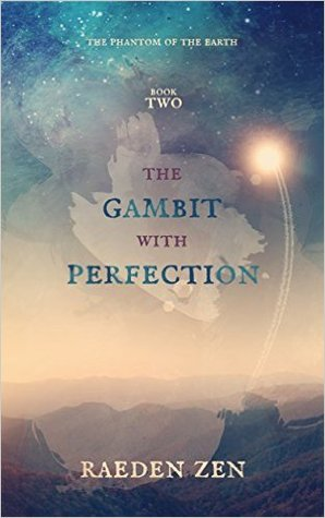 The Gambit With Perfection by Raeden Zen
