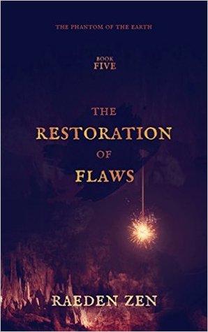 The Restoration of Flaws by Raeden Zen