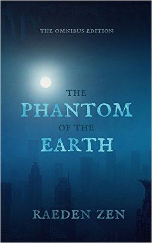 The Phantom of the Earth by Raeden Zen