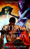 Betrayal By Treaty (Qui Treaty Collection, #6)