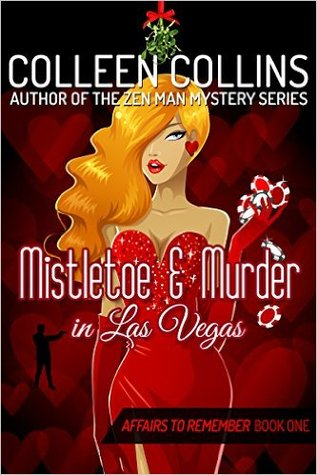 #Release Blast/#Giveaway: Mistletoe and Murder in Las Vegas (Affairs to Remember #1) Colleen Collins @writingpis