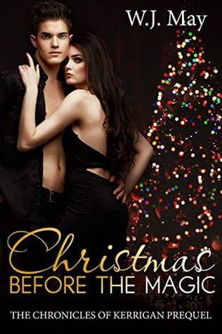 Christmas Before the Magic (The Chronicles of Kerrigan 0.5)  - W. J. May