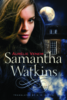 Samantha Watkins (Chronicles of an Extraordinary Ordinary Life, #1)