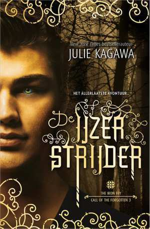 De IJzerstrijder (The Iron Fey: Call of the Forgotten #3) – Julie Kagawa
