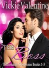The Boss (Billionaire Obsession #1-3)