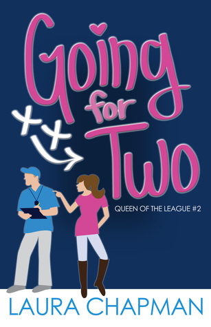 Going for Two (Queen of the League, #2)