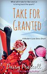 Take for Granted: A Modern Love Story Short Romantic Comedy