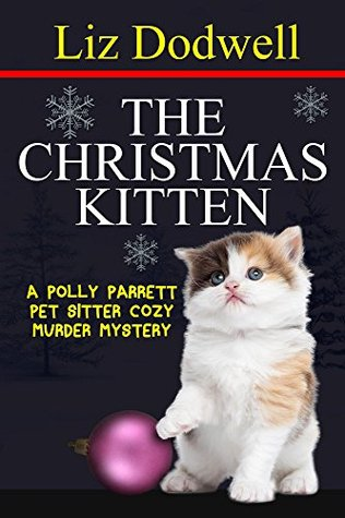 The Christmas Kitten  (Polly Parrett Pet-Sitter Cozy Murder Mysteries, #2)