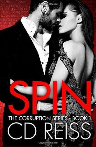 Spin (Corruption #1) - C.D. Reiss