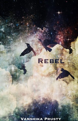 Rebel (How It All Ends, #1)