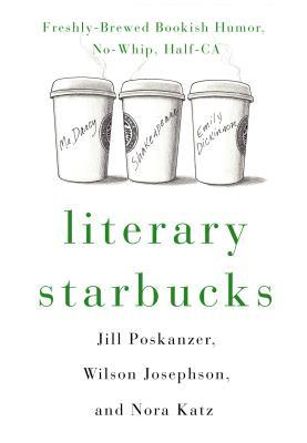 Literary Starbucks: Freshly-Brewed Bookish Humor, No-Whip, Half-Caf