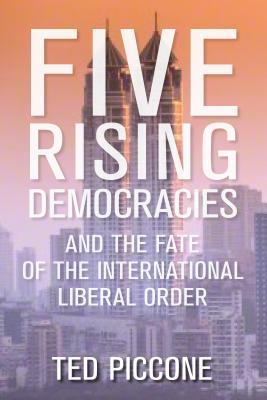 Five Rising Democracies by Ted Piccone