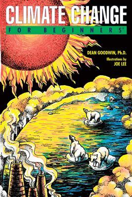 Climate Change for Beginners by Dean Goodwin