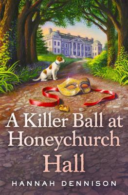 A Killer Ball at Honeychurch Hall (Hannah Dennison)
