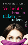 Verliebte Frauen ticken anders: Roman