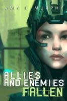 Allies and Enemies by Amy J. Murphy