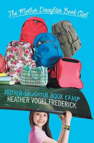 Mother-Daughter Book Camp (The Mother-Daughter Book Club, #7)