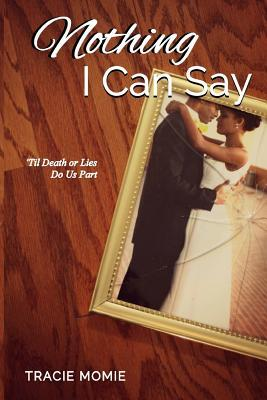 Nothing I Can Say by Tracie Momie