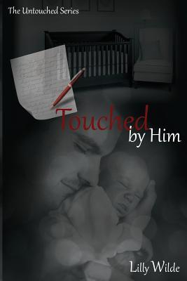 Touched by Him by Lilly Wilde