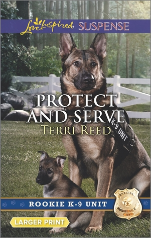 Protect and Serve (Rookie K-9 Unit #1)