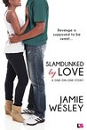 Slamdunked By Love (One-on-One, #2)
