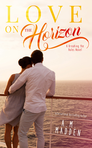 LOVE on the Horizon (Breaking the Rules, #1)