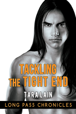 Release Day Review: Tackling The Tight End (Long Pass Chronicles #3) by Tara Lain