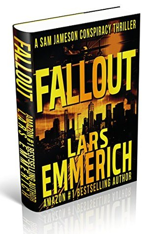 Fallout: A Sam Jameson Espionage and Conspiracy Thriller (Sam Jameson Espionage and Conspiracy Thriller Series Book 6)