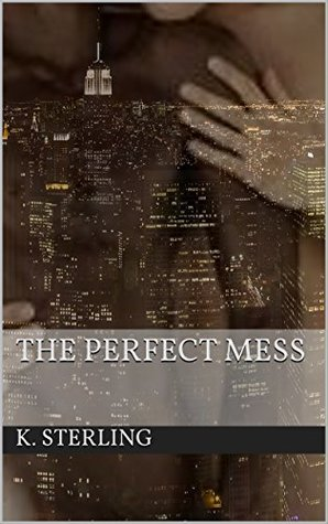 Book Review: The Perfect Mess by K. Sterling