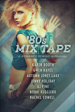 '80s Mix Tape (Romance Rewind, #2)
