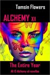 Alchemy xii - The Entire Year: All 13 Alchemy xii novellas