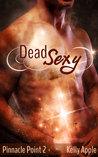 Dead Sexy (Pinnacle Point, #2)