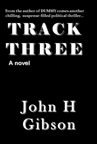 Track Three by John H. Gibson
