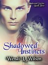 Shadowed Instincts (Shadowed, #2)