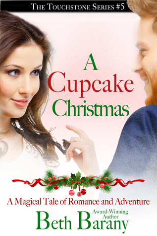 A Cupcake Christmas (A Christmas Elf story) A Magical Tale of Romance and Adventure (Touchstone, #5)