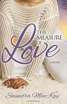 The Measure of Love by Saundra MacKay